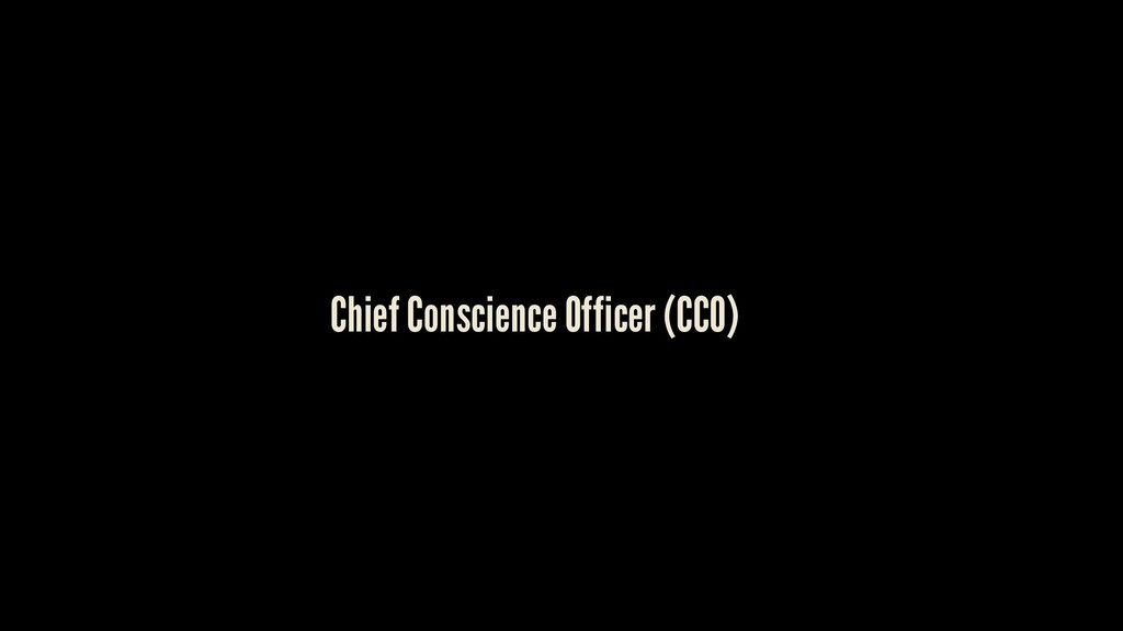 Chief Conscience Officer (CCO)