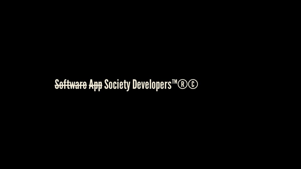 Software App Society Developers™®©