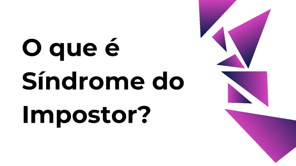 O que é Síndrome do Impostor?