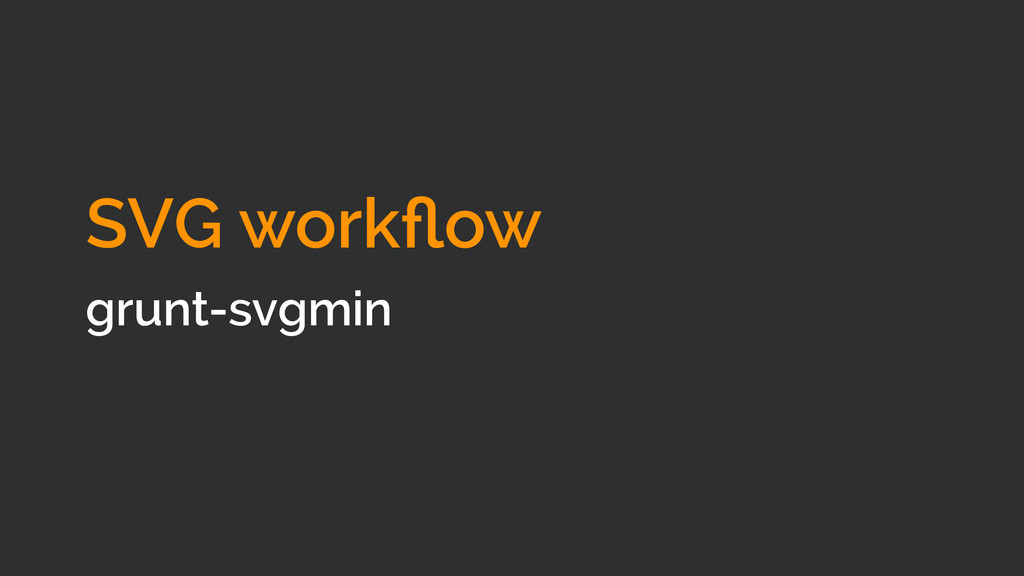 SVG workflow grunt-svgmin