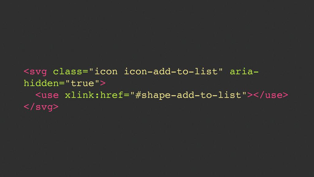 "<svg class=""icon icon-add-to-list"" aria- hidden..."