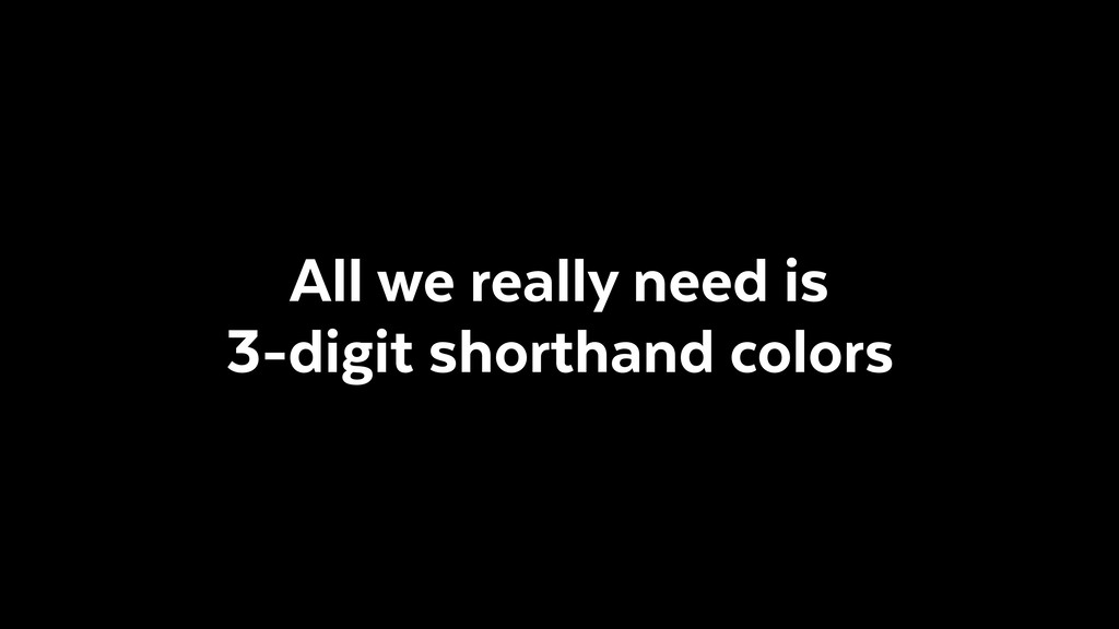 All we really need is