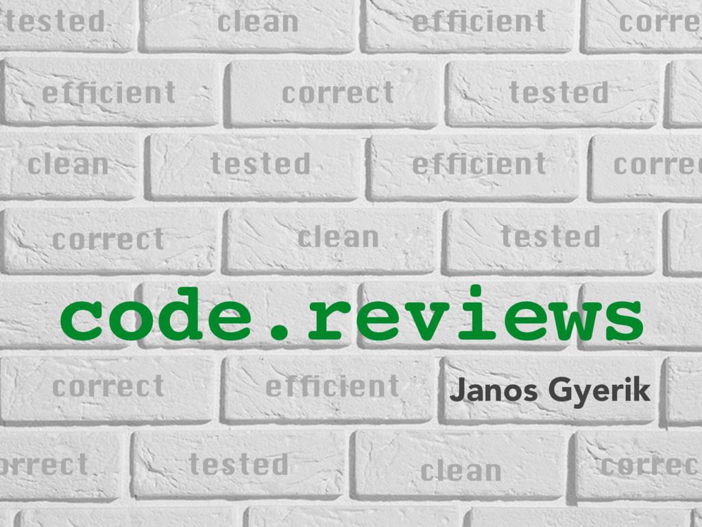 code.reviews Janos Gyerik correct clean efficien...