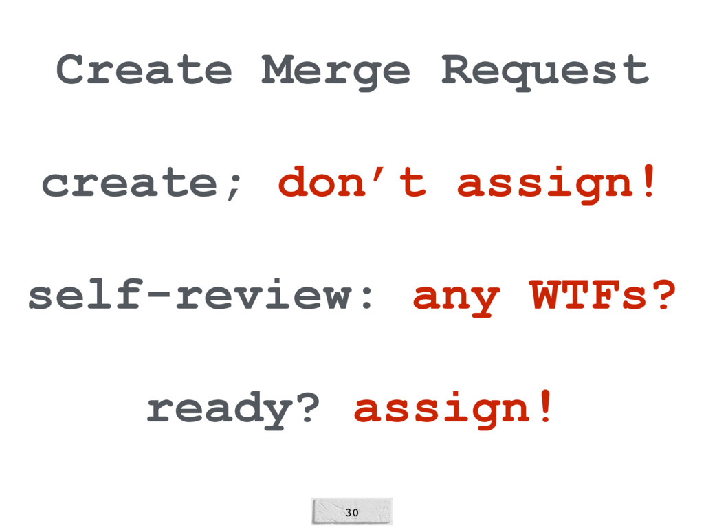 30 Create Merge Request create; don't assign! s...