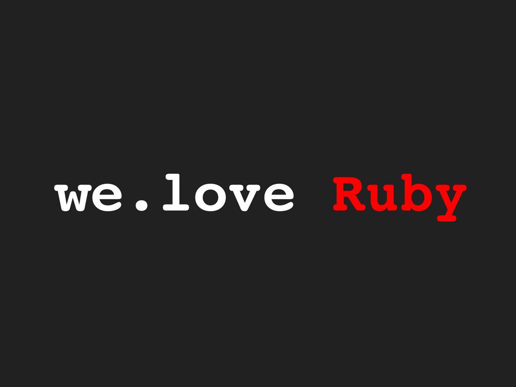 we.love Ruby!