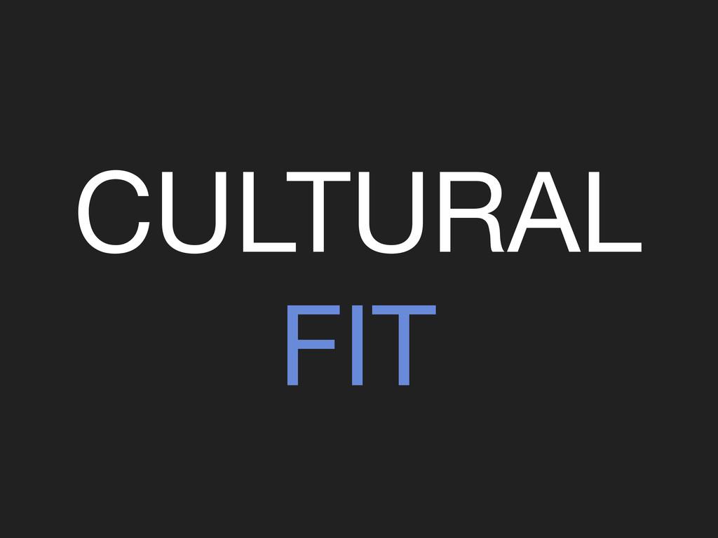 CULTURAL FIT