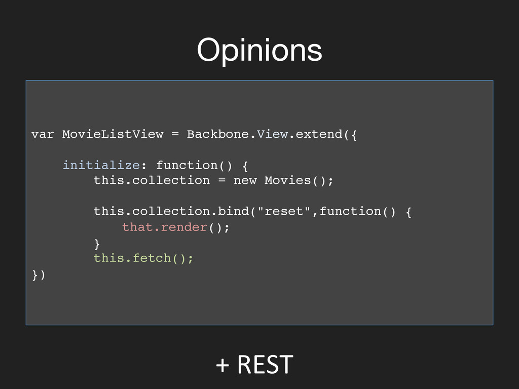 Opinions var MovieListView = Backbone.View.ext...