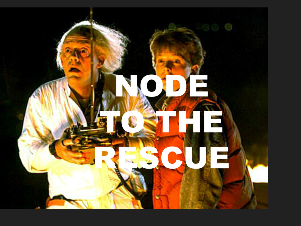 NODE TO THE RESCUE
