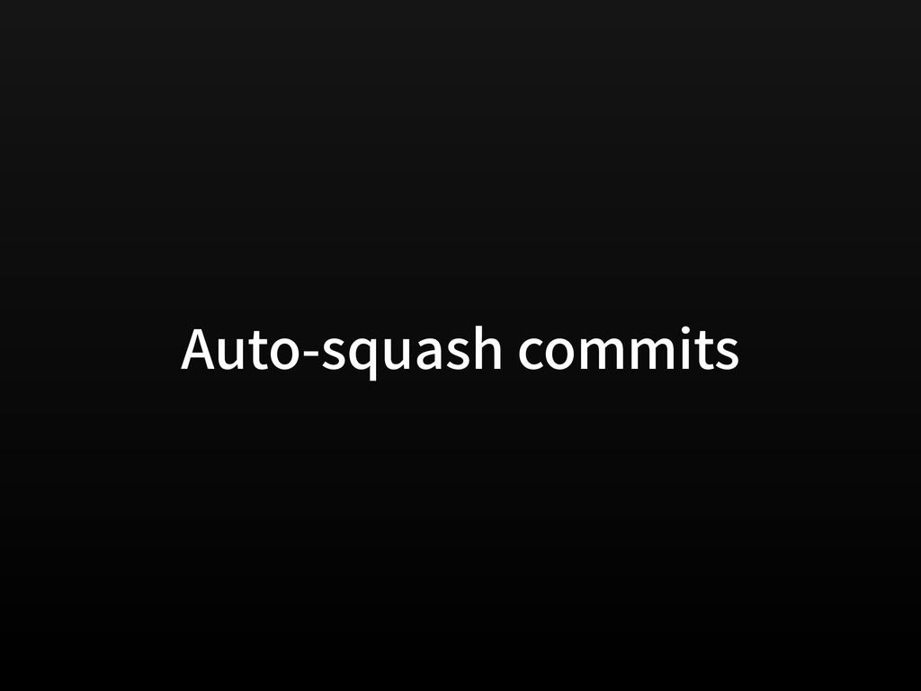 Auto-squash commits