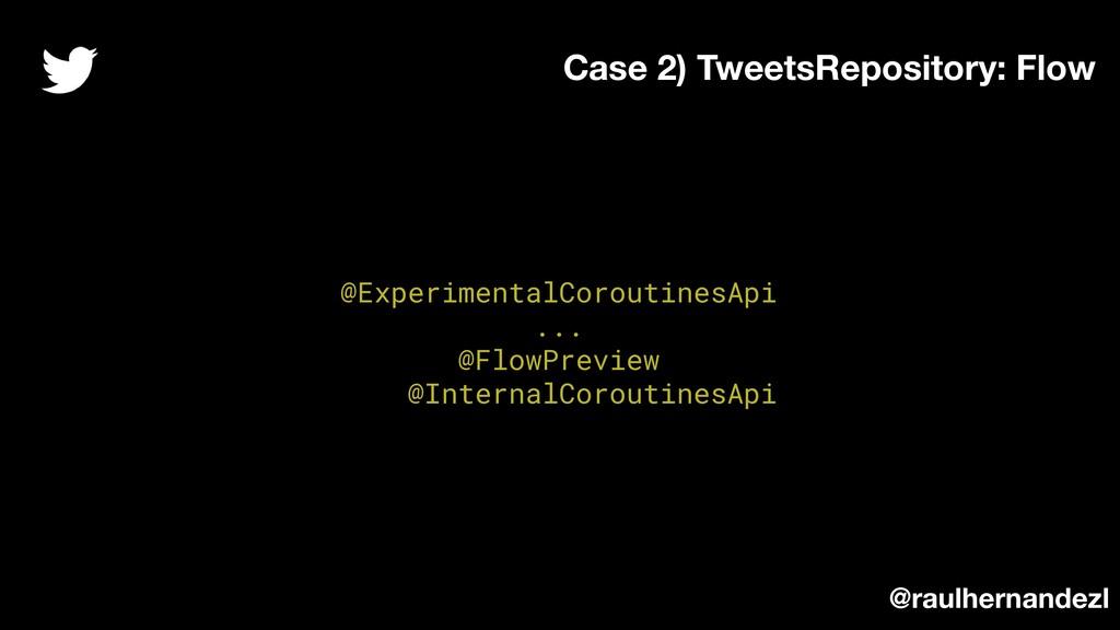 @ExperimentalCoroutinesApi ... @FlowPreview @In...