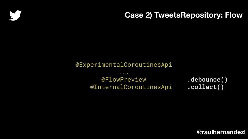 @ExperimentalCoroutinesApi ... @FlowPreview .de...