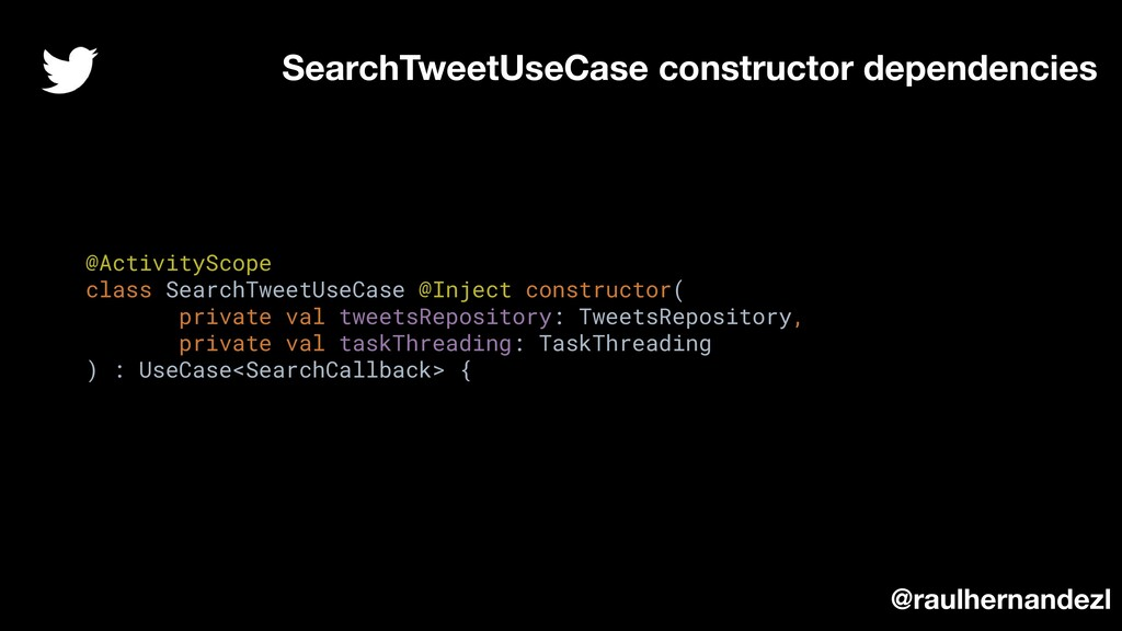 @ActivityScope class SearchTweetUseCase @Inject...