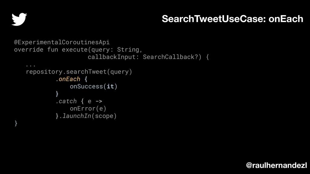 SearchTweetUseCase: onEach @ExperimentalCorouti...