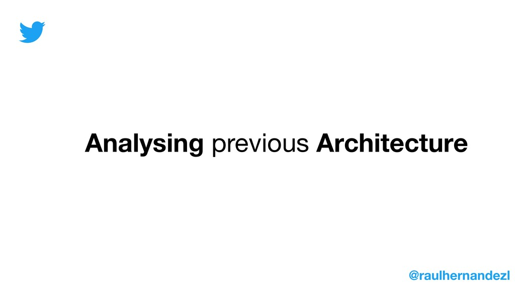 Analysing previous Architecture @raulhernandezl