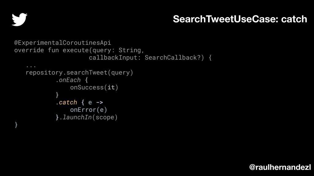 SearchTweetUseCase: catch @ExperimentalCoroutin...