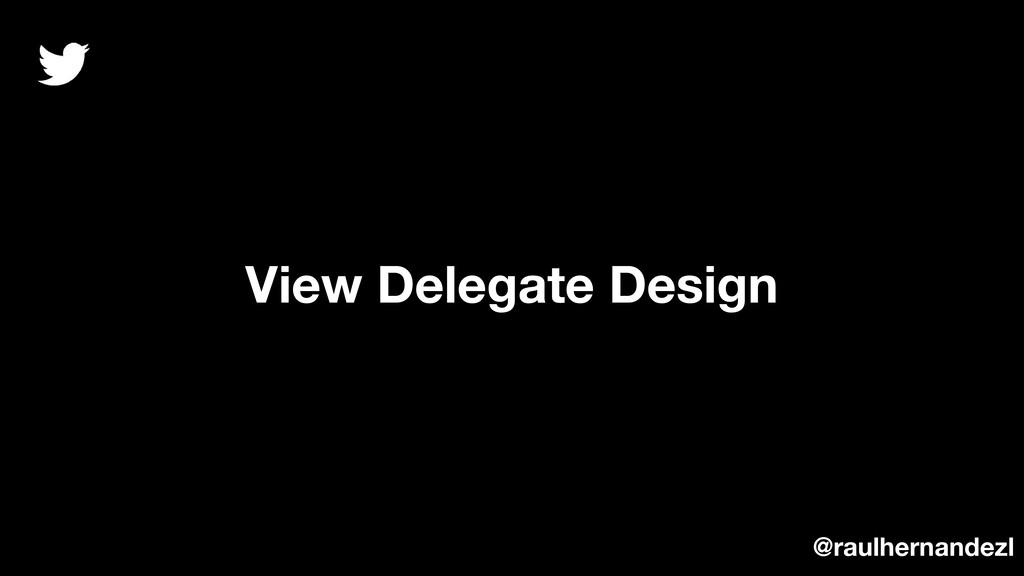 View Delegate Design @raulhernandezl