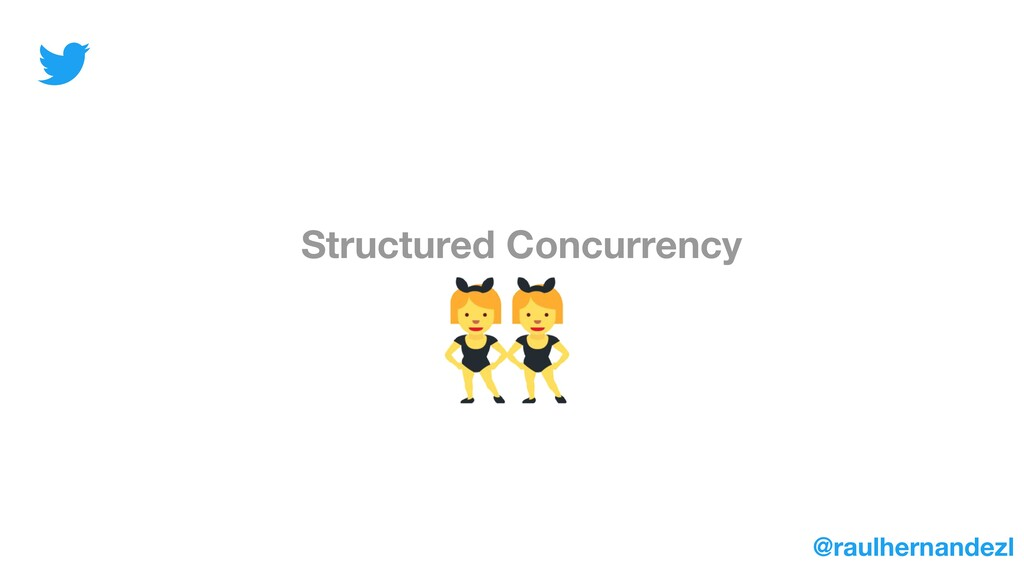 Structured Concurrency @raulhernandezl