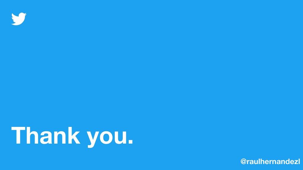 Thank you. @raulhernandezl