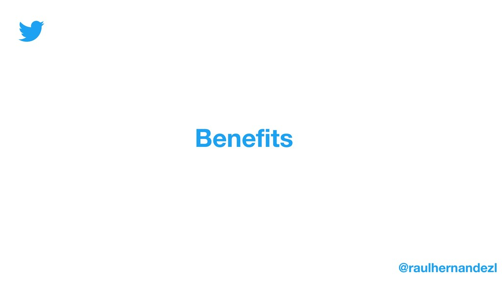 Benefits @raulhernandezl
