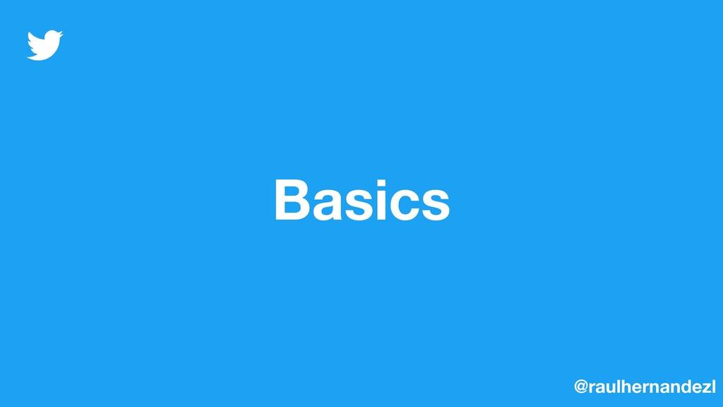 Basics @raulhernandezl