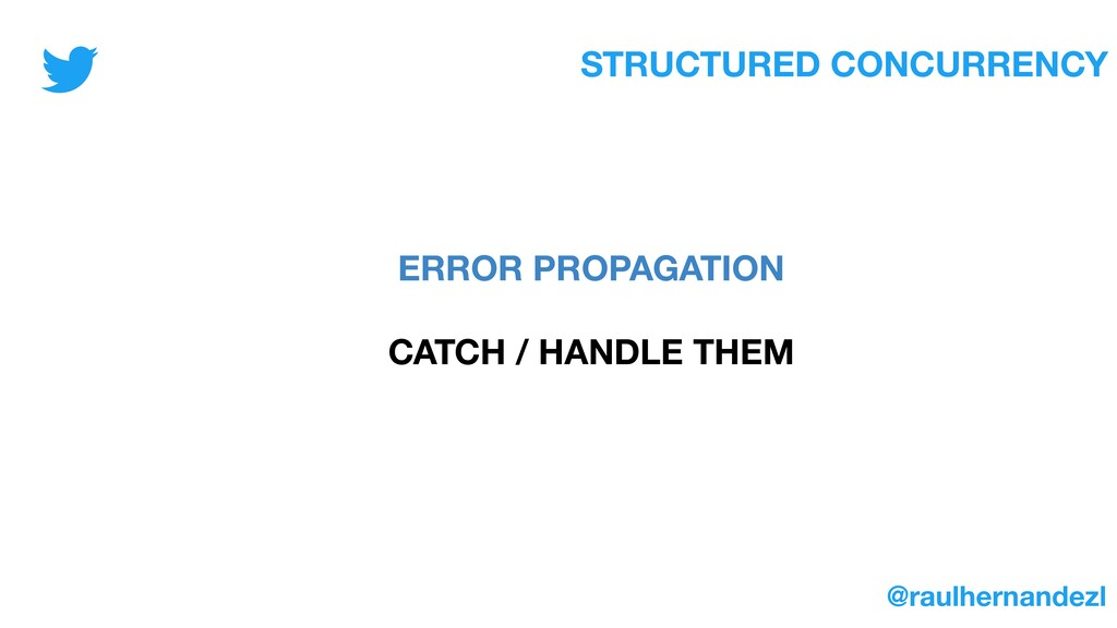 STRUCTURED CONCURRENCY ERROR PROPAGATION CATCH ...