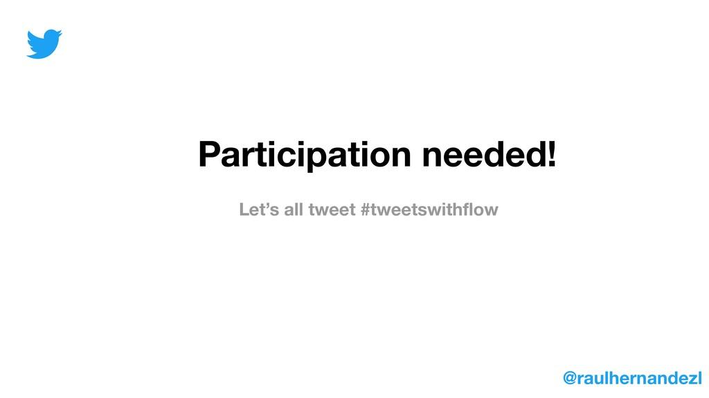 Let's all tweet #tweetswithflow Participation ne...