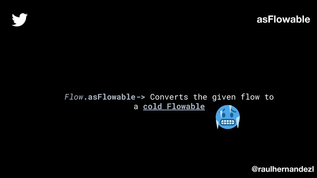 Flow.asFlowable-> Converts the given flow to a ...