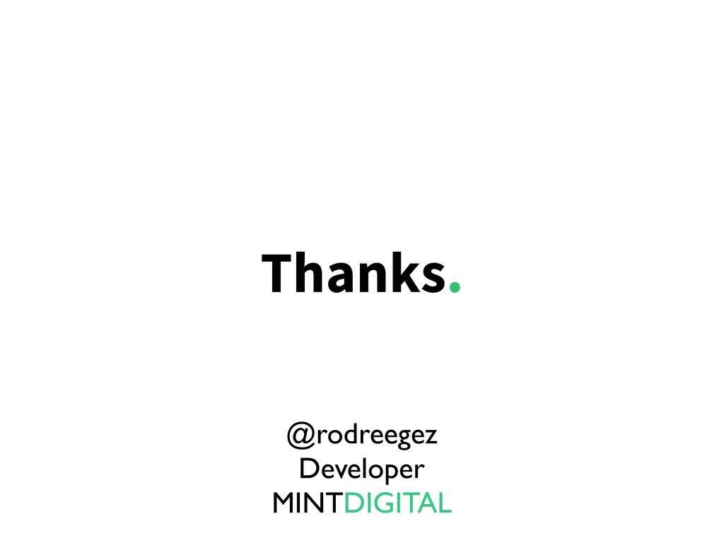 Thanks. @rodreegez Developer MINTDIGITAL