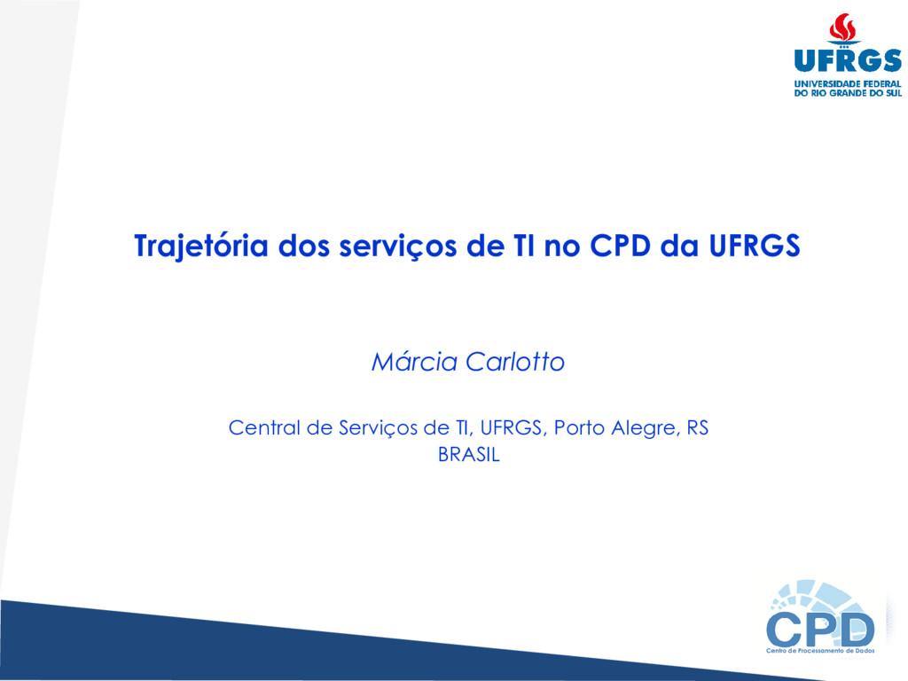 Trajetória dos serviços de TI no CPD da UFRGS M...