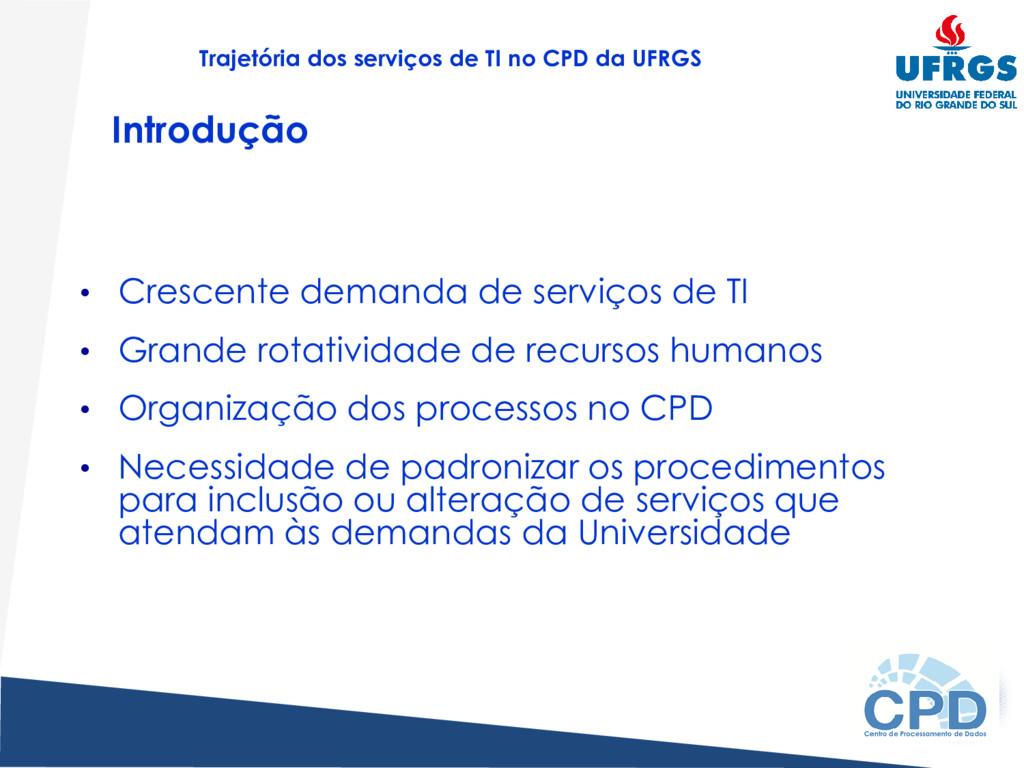 Trajetória dos serviços de TI no CPD da UFRGS I...