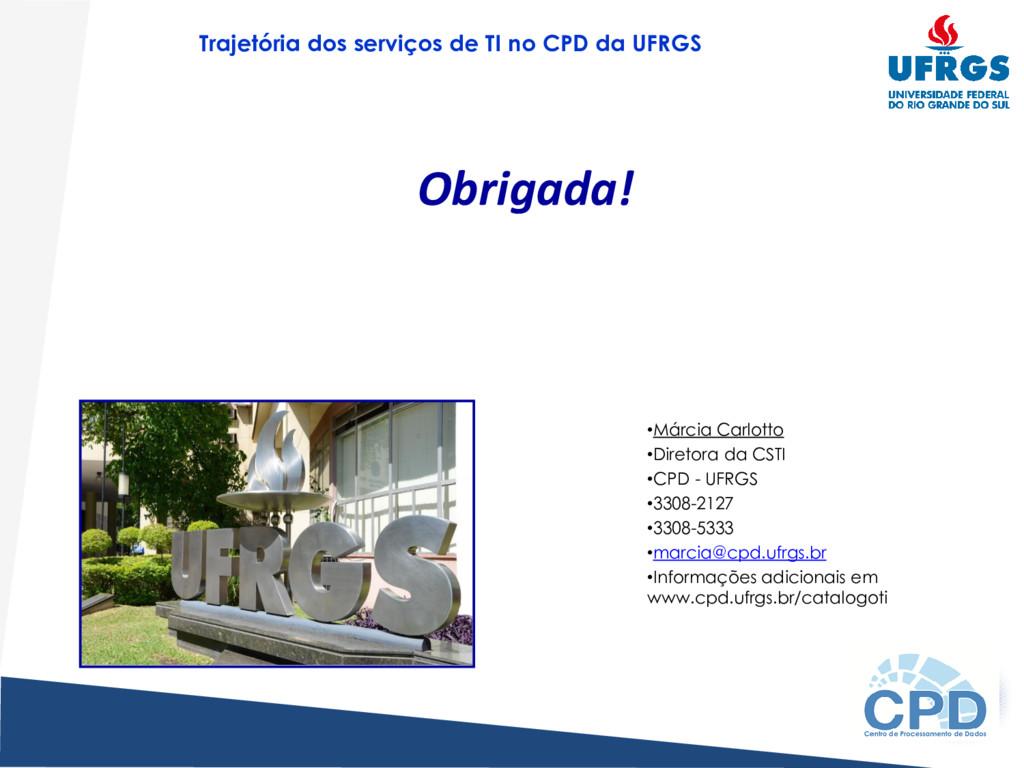 Trajetória dos serviços de TI no CPD da UFRGS O...