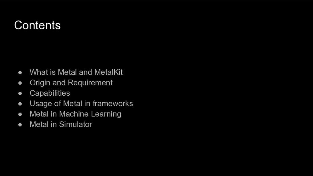 Contents ● What is Metal and MetalKit ● Origin ...