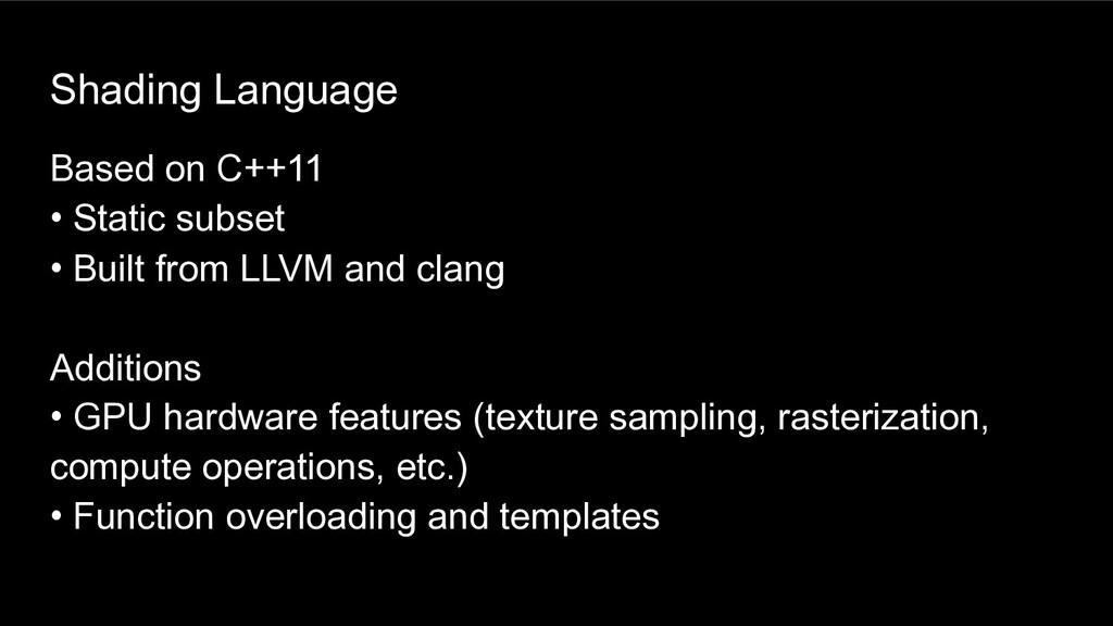 Shading Language Based on C++11 • Static subset...