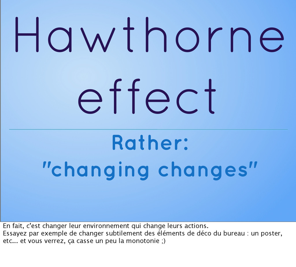 "Hawthorne effect Rather: ""changing changes"" En ..."
