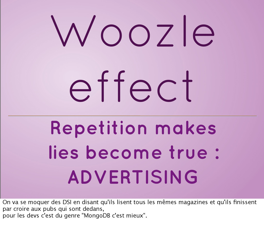 Repetition makes lies become true : ADVERTISING...