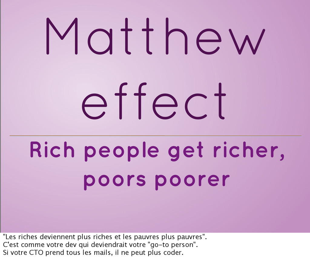 Rich people get richer, poors poorer Matthew ef...
