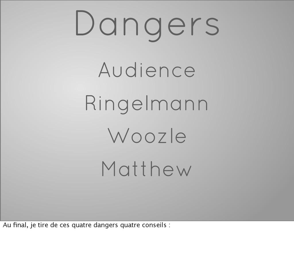 Dangers Audience Ringelmann Woozle Matthew Au fi...