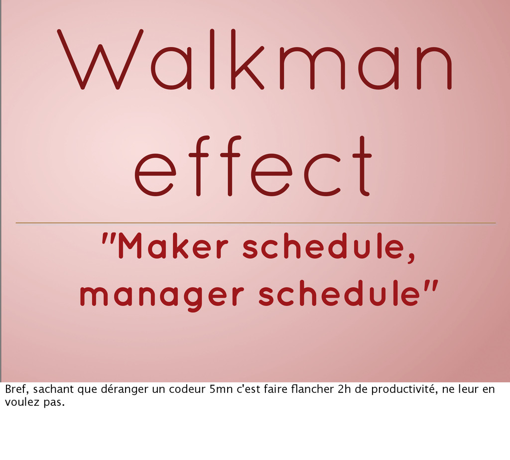 """Maker schedule, manager schedule"" Walkman effe..."