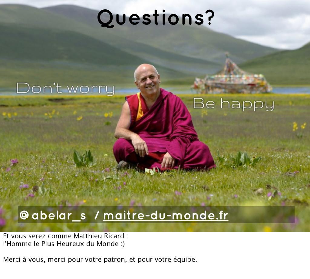 @abelar_s / maitre- Questions? @abelar_s / mait...