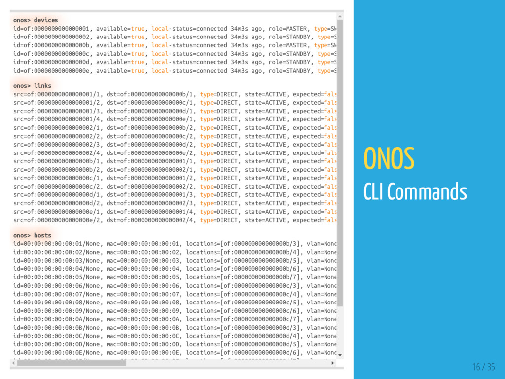 onos> devices id=of:0000000000000001, available...