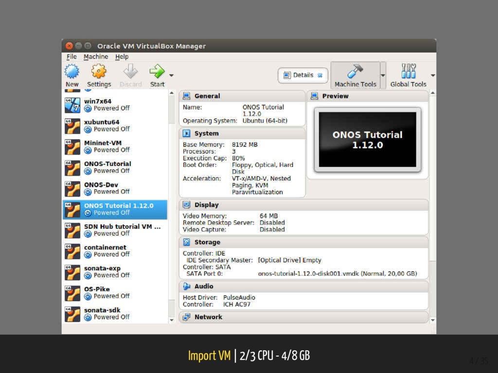 Import VM | 2/3 CPU - 4/8 GB 4 / 35