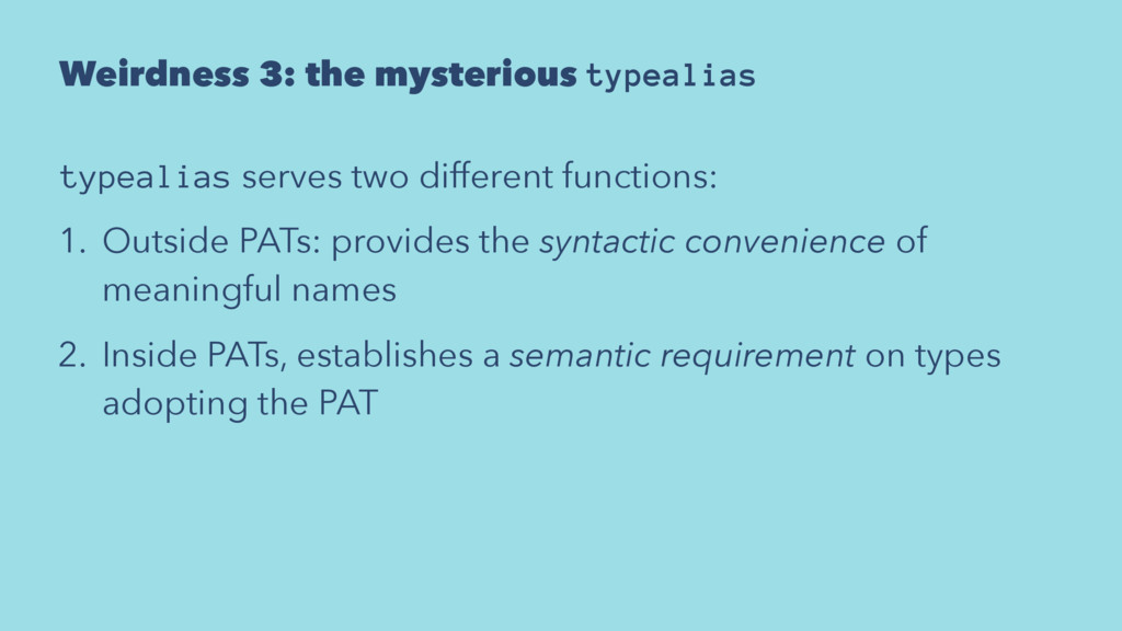 Weirdness 3: the mysterious typealias typealias...