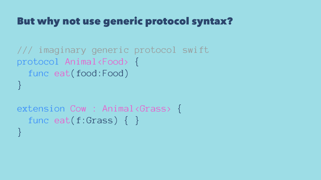 But why not use generic protocol syntax? /// im...