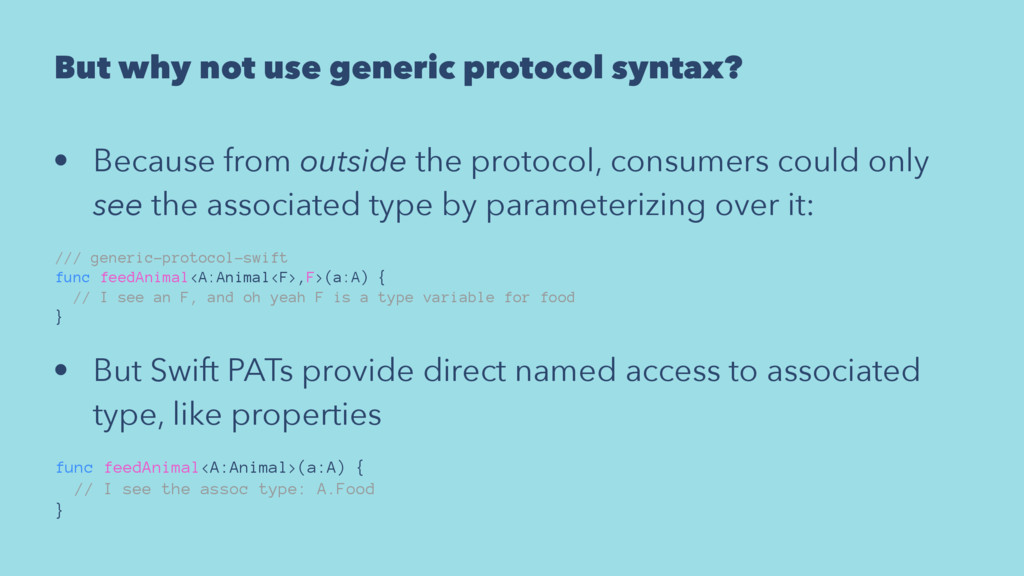 But why not use generic protocol syntax? • Beca...