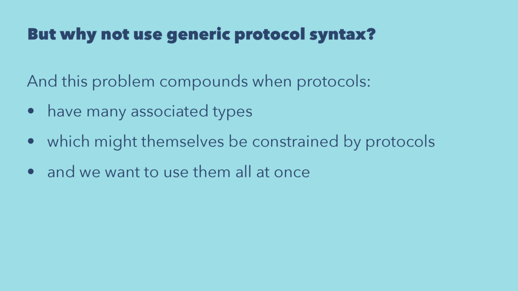 But why not use generic protocol syntax? And th...