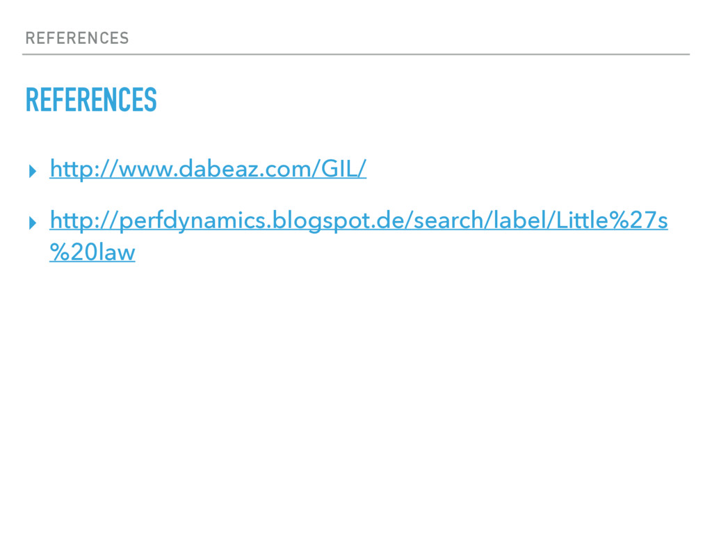 REFERENCES REFERENCES ▸ http://www.dabeaz.com/G...