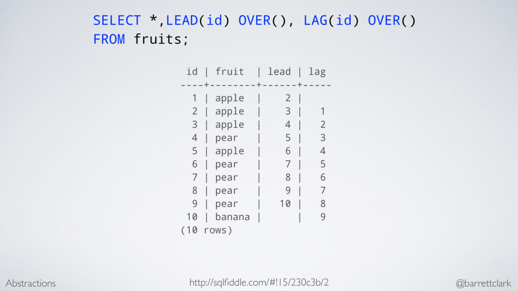 SELECT *,LEAD(id) OVER(), LAG(id) OVER() FROM f...