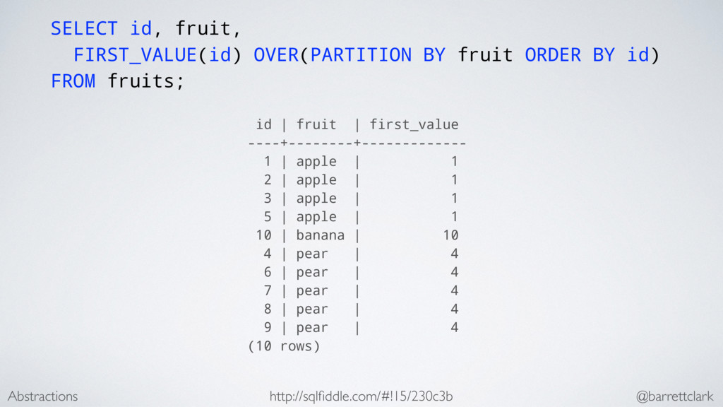 SELECT id, fruit, FIRST_VALUE(id) OVER(PARTITIO...