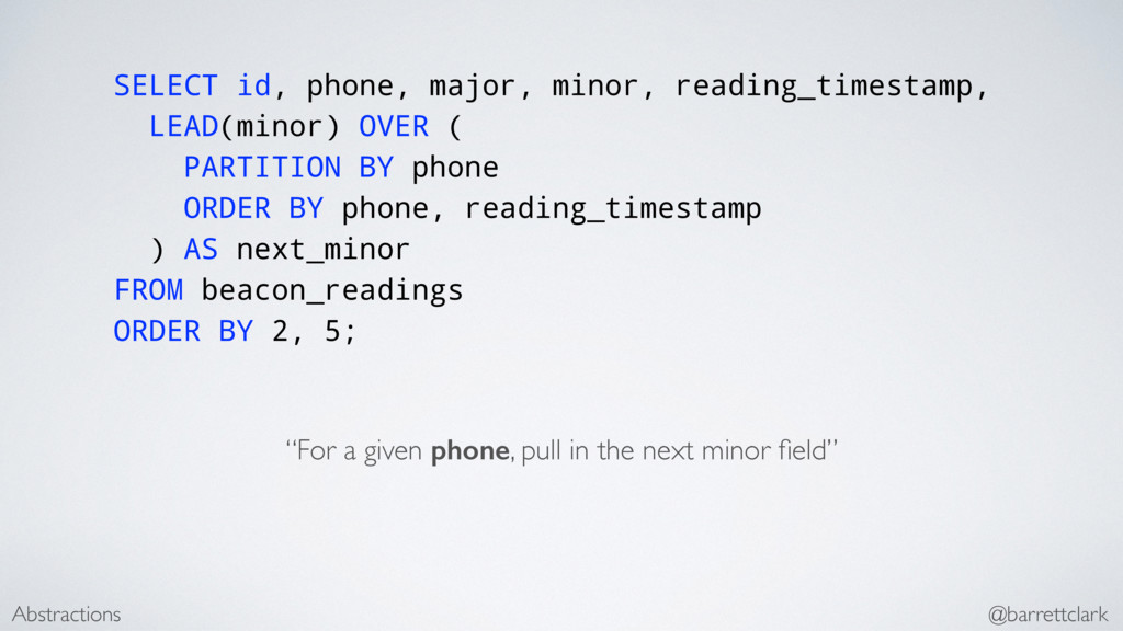SELECT id, phone, major, minor, reading_timesta...