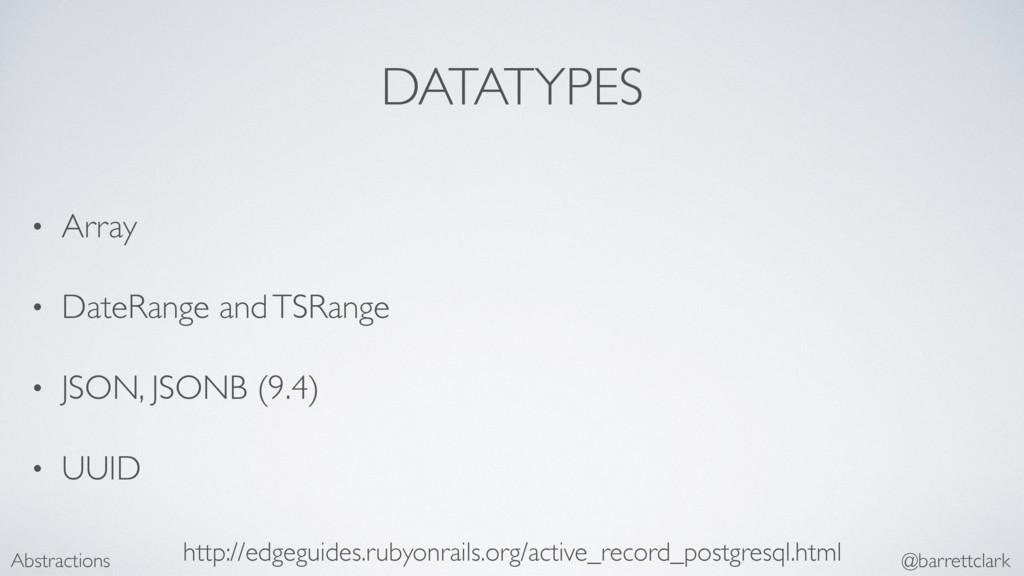 DATATYPES • Array • DateRange and TSRange • JSO...